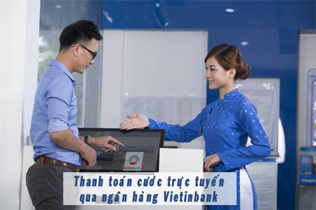 Hướng dẫn thanh toán cước viễn thông qua ngân hàng Vietinbank