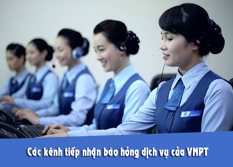 Các kênh tiếp nhận báo hỏng dịch vụ của VNPT