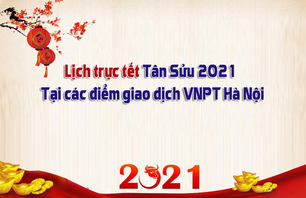Lịch trực tết Tân Sửu 2021 tại các điểm giao dịch VNPT Hà Nội